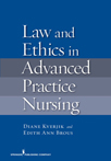Book cover - Law and Ethics in Advanced Practice Nursing | 9780826114587
