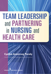 Book cover - Team Leadership and Partnering in Nursing and Health Care | 9780826199881