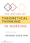 Book cover - The Nature of Theoretical Thinking in Nursing | 9780826105875