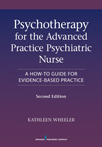 Book cover - Psycotherapy for the Advanced Practice Psychiatric Nurse, Second Edition | 9780826110008