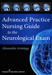 Book cover - Advanced Practice Nursing Guide for the Neurological Exam | 9780826126085