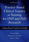Book Cover - Practice-Based Clinical Inquiry in Nursing for DNP and PhD Research | 9780826126948